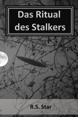 Das Ritual des Stalkers, R.S. Star