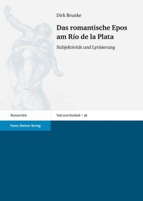 Das romantische Epos am Río de la Plata, Dirk Brunke