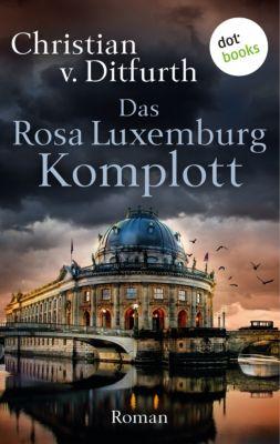Das Rosa-Luxemburg-Komplott, Christian v. Ditfurth