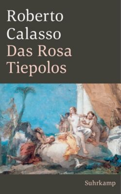 Das Rosa Tiepolos - Roberto Calasso  