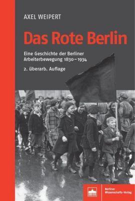 Das Rote Berlin - Axel Weipert pdf epub