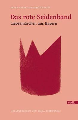 Das rote Seidenband - Franz X. von Schönwerth |