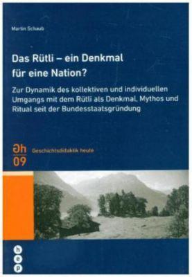 Das Rütli - ein Denkmal für eine Nation?, Martin Schaub