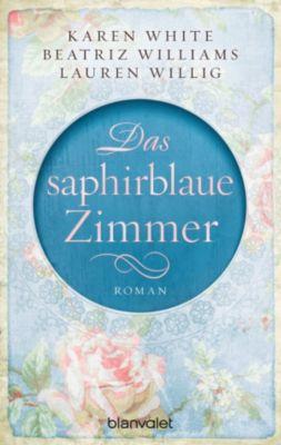 Das saphirblaue Zimmer, Lauren Willig, Karen White, Beatriz Williams