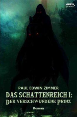DAS SCHATTENREICH I: DER VERSCHWUNDENE PRINZ - Paul Edwin Zimmer |