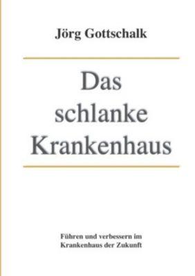 Das schlanke Krankenhaus - Jörg Gottschalk pdf epub
