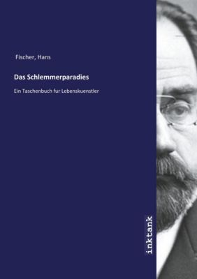 Das Schlemmerparadies - Hans Fischer pdf epub