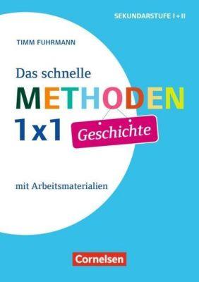 Das schnelle Methoden-1x1 Geschichte - Timm Fuhrmann |