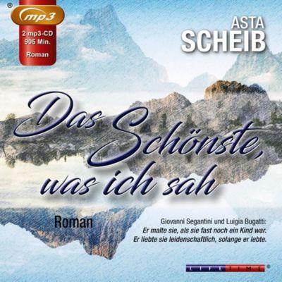Das Schönste, was ich sah, 2 MP3-CDs, Asta Scheib