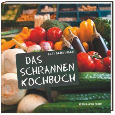 Das Schrannen-Kochbuch, Elfi Geiblinger