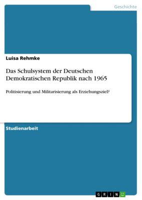 Das Schulsystem der Deutschen Demokratischen Republik nach 1965, Luisa Rehmke
