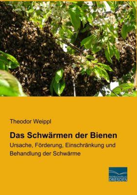 Das Schwärmen der Bienen - Theodor Weippl pdf epub