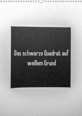 Das schwarze Quadrat auf weißem Grund (Wandkalender 2019 DIN A3 hoch), Sven Rausch