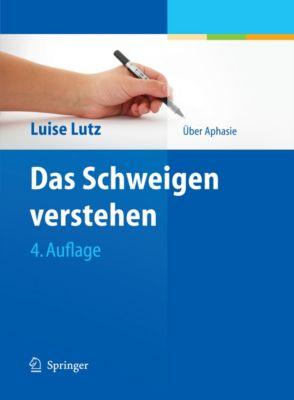 Das Schweigen verstehen, Luise Lutz