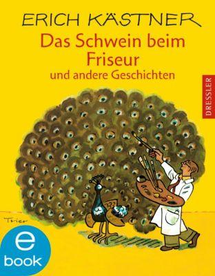 Das Schwein beim Friseur und andere Geschichten, Erich Kästner
