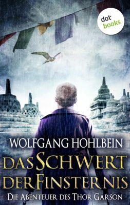 Das Schwert der Finsternis: Die Abenteuer des Thor Garson - Fünfter Roman, Wolfgang Hohlbein