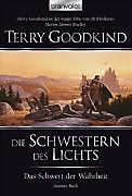 Das Schwert der Wahrheit Band 2: Die Schwestern des Lichts, Terry Goodkind