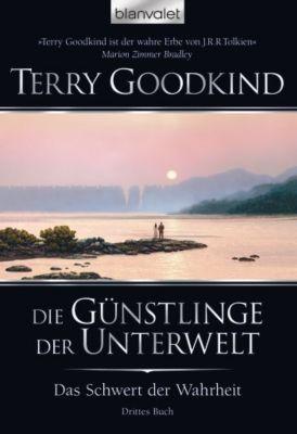 Das Schwert der Wahrheit Band 3: Die Günstlinge der Unterwelt, Terry Goodkind