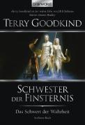 Das Schwert der Wahrheit Band 6: Schwester der Finsternis - Terry Goodkind pdf epub