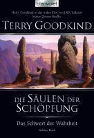 Das Schwert der Wahrheit Band 7: Die Säulen der Schöpfung - Terry Goodkind  