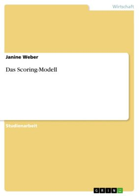 Das Scoring-Modell, Janine Weber
