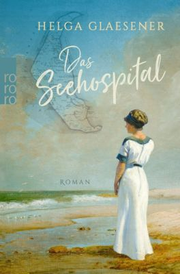 Das Seehospital - Helga Glaesener |