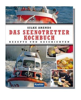 Das Seenotretter-Kochbuch - Silke Arends  