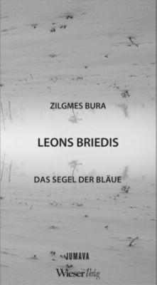 Das Segel der Bläue / Zilgmes Bura - Leons Briedis |