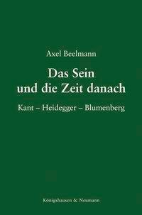 Das Sein und die Zeit danach - Axel Beelmann |