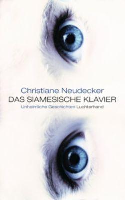 Das siamesische Klavier, Christiane Neudecker