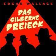 Das silberne Dreieck, 1 Audio-CD, Edgar Wallace