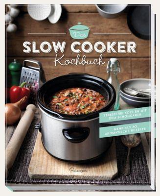 Das Slow Cooker Kochbuch