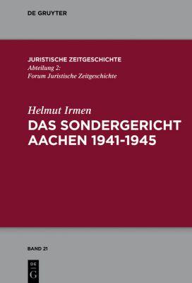 Das Sondergericht Aachen 1941-1945, Helmut Irmen