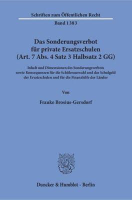 Das Sonderungsverbot für private Ersatzschulen (Art. 7 Abs. 4 Satz 3 Halbsatz 2 GG)., Frauke Brosius-Gersdorf
