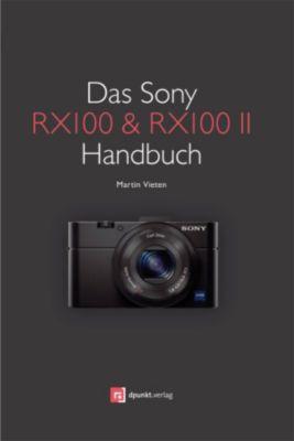 Das Sony RX100 & RX100 II Handbuch, Martin Vieten