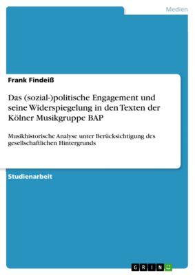 Das (sozial-)politische Engagement und seine Widerspiegelung in den Texten der Kölner Musikgruppe BAP, Frank Findeiß