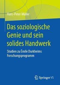 Das soziologische Genie und sein solides Handwerk - Hans-Peter Müller |