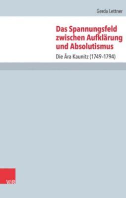 Das Spannungsfeld zwischen Aufklärung und Absolutismus, Gerda Lettner