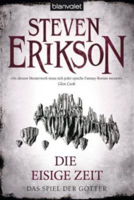 Das Spiel der Götter Band 4: Die eisige Zeit - Steven Erikson |