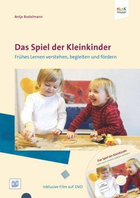 Das Spiel der Kleinkinder, m. 1 DVD - Antje Bostelmann |