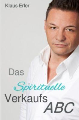 Das Spirituelle Verkaufs ABC, Klaus Erler
