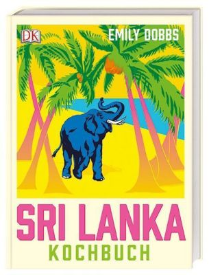 Das Sri-Lanka-Kochbuch, Emily Dobbs