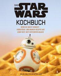 Das STAR WARS Kochbuch - Lara Starr |
