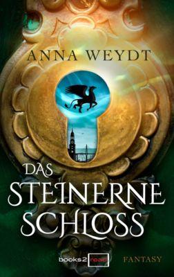Das steinerne Schloss, Anna Weydt