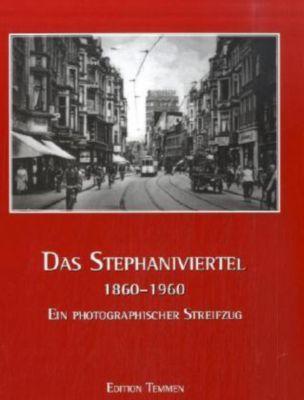Das Stephaniviertel 1860-1960