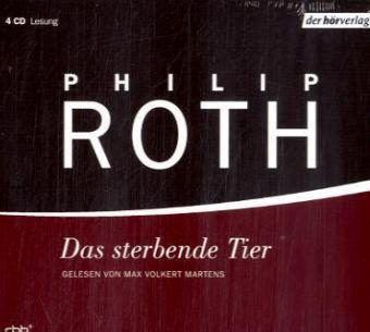 Das sterbende Tier, 4 Audio-CDs, Philip Roth