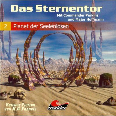 Das Sternentor: Das Sternentor - Mit Commander Perkins und Major Hoffmann, Folge 2: Planet der Seelenlosen, H.g. Francis