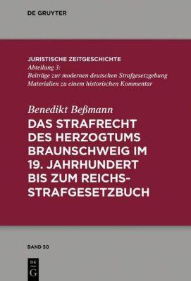 Das Strafrecht des Herzogtums Braunschweig im 19. Jahrhundert bis zum Reichsstrafgesetzbuch - Benedikt Beßmann pdf epub