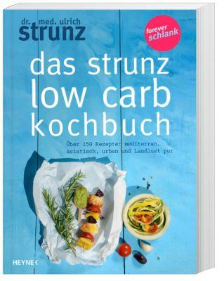 Das Strunz-Low-Carb-Kochbuch, Ulrich Strunz