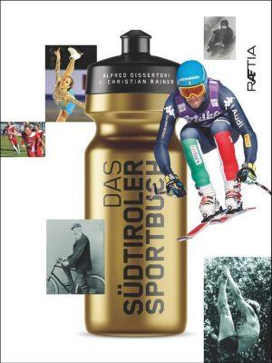 Das Südtiroler Sportbuch, Alfred Dissertori, J. Christian Rainer